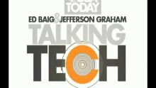 Talking Tech with Ed Baig and Jefferson Graham