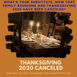 thanksgivingcancel 300x300 - Thanksgiving 2020 Is Canceled, According to 100 Family Historians Polled by ScanMyPhotos.com